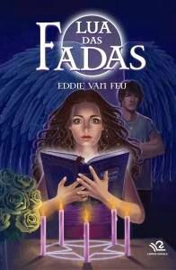 anjos, Eddie Van Feu, fadas, fantasia, magia, Romance, Lua das fadas