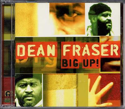 DEAN FRASER - Big Up! (1997)
