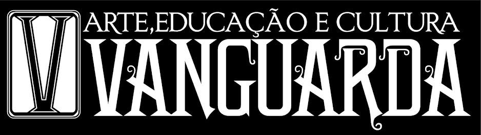 VANGUARDA - Arte, Educação, Cultura e Produção LTDA