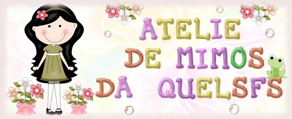 Ateliê de Mimos da Quelsfs