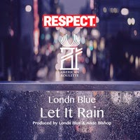 Londn Blue - Let It Rain (Real hip-hop)