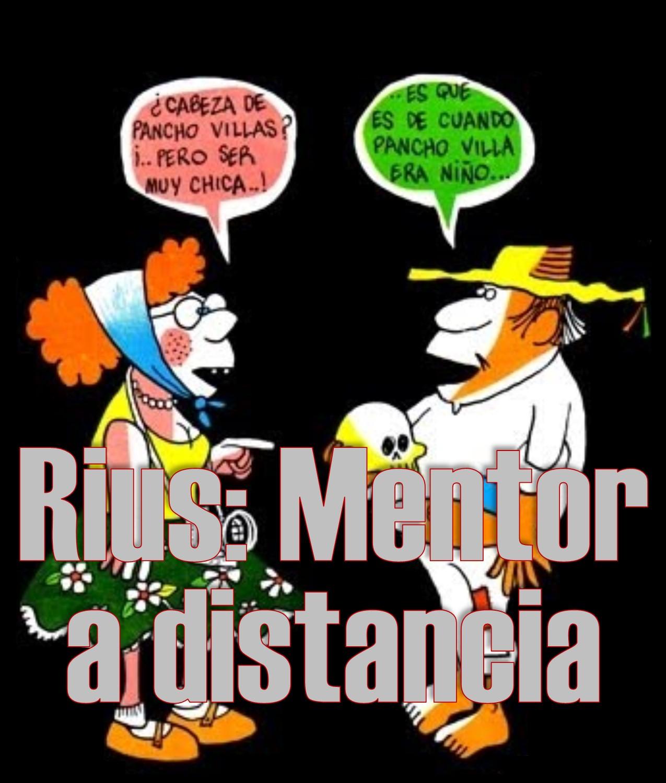 Rius, mentor a distancia