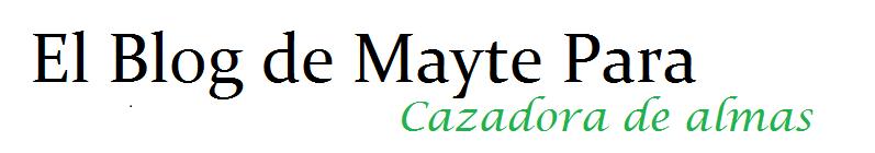 El blog de Mayte Para