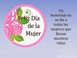 Feliz Dia de la Mujer, parte 4