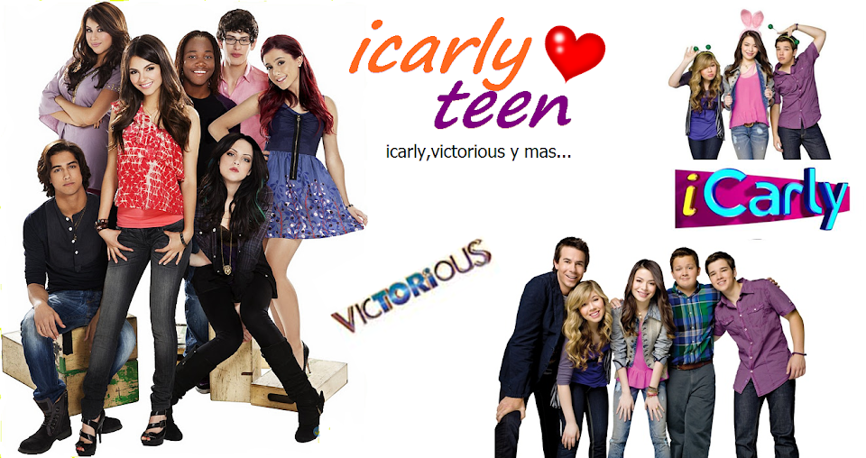 iCarlyTeen//iCarly,Victorious y mas...