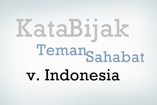 Kumpulan Kata Bijak Teman & Sahabat Versi Indonesia