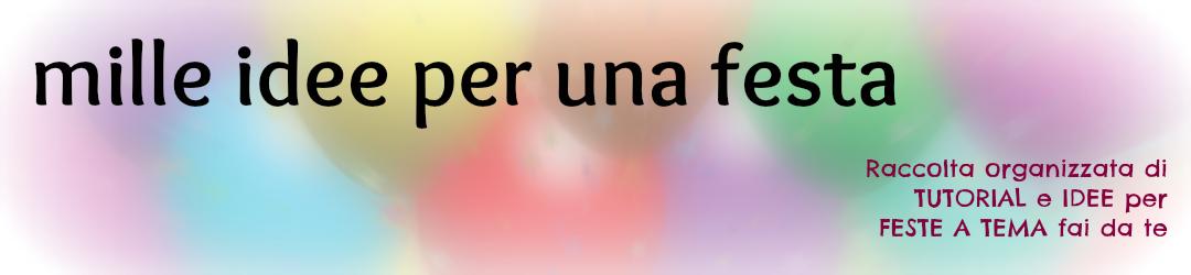 http://milleideeperunafesta.blogspot.com/