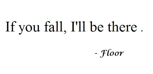 If You Fall - I'll Be There - Floor
