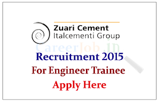 Zuari Cement Limited Recruitment 2015 Freshers for the Post of Graduate Engineer Trainee