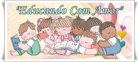 """""""Educando Com Amor"""""""