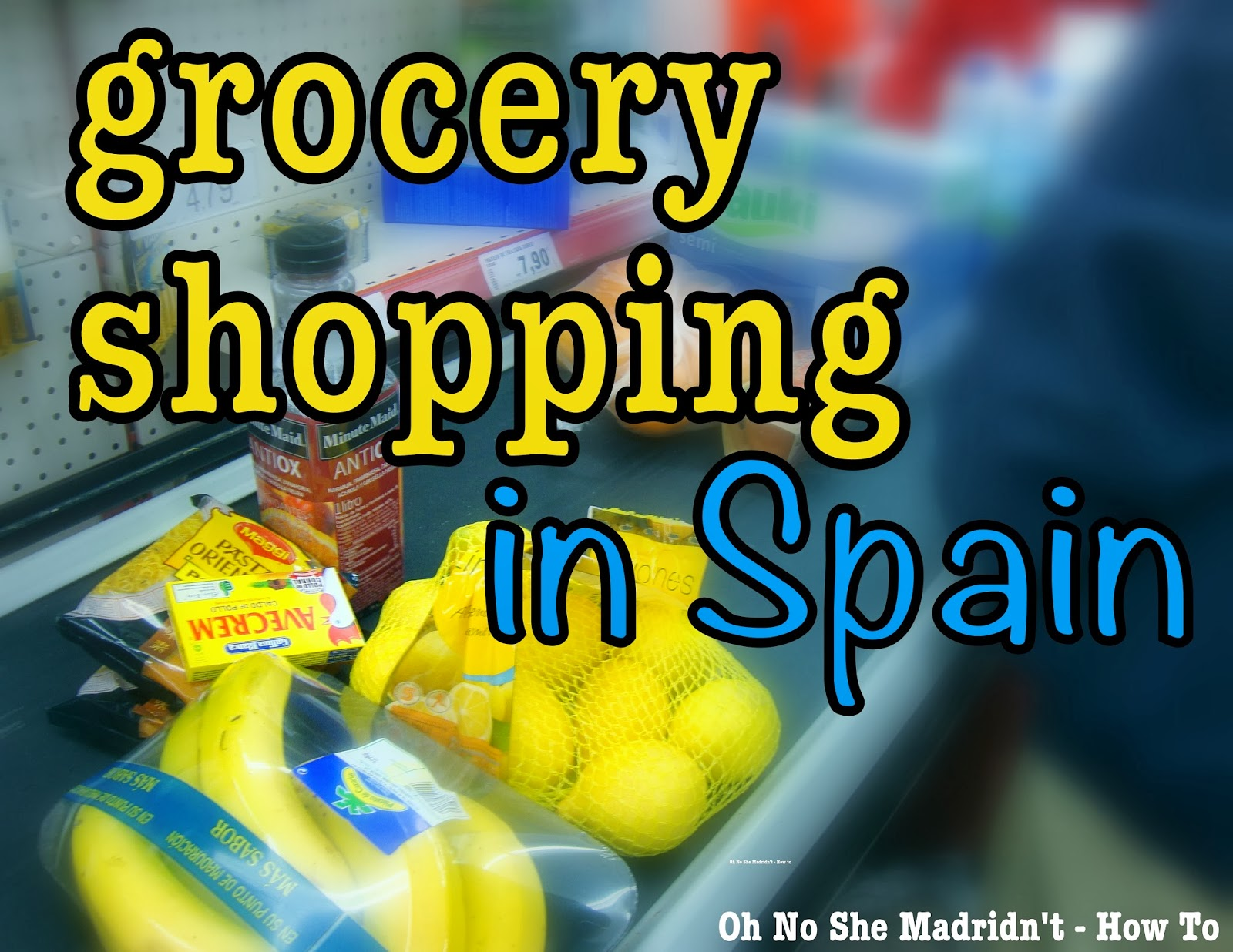 How to grocery shop in madrid oh no she madridnt how to grocery shop in madrid solutioingenieria Image collections