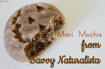 Mani Mochi from Savvy Naturalista