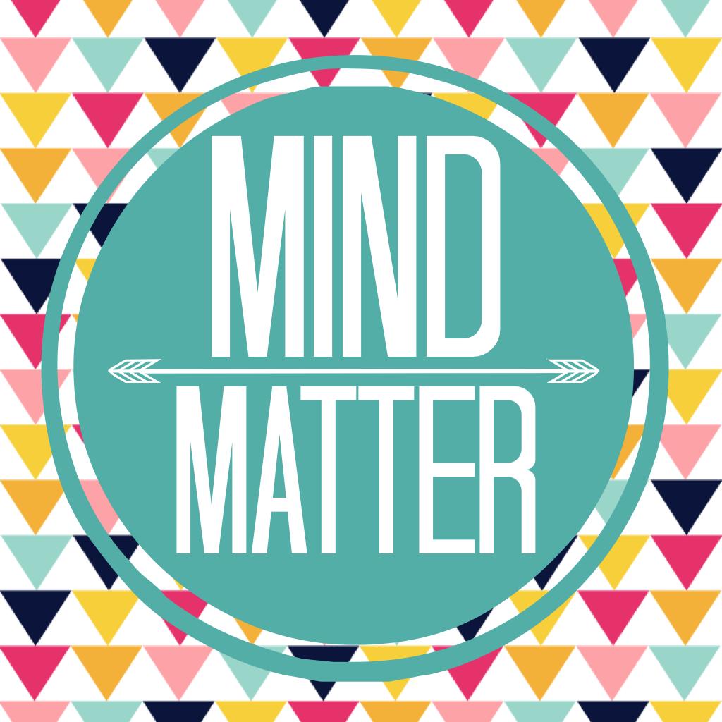 Lovely Little Life: Mind Over Matter