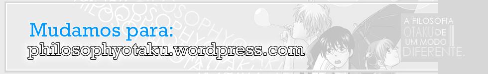 Philosophy Otaku ~ A Filosofia otaku de um modo diferente