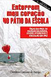 JÁ À VENDA - LANÇAMENTO, com as palestras do Projeto ESCOLA DA PAZ