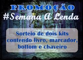 #SemanaALenda Promoção: concorra a 2 kits do livro A Lenda