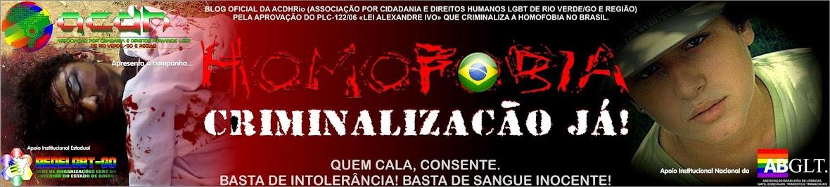Criminalização da Homofobia no Brasil. Já!