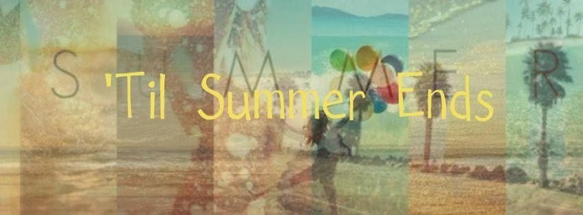 'Til Summer Ends