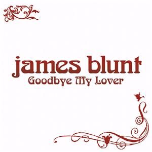good bye my lover by james blunt: