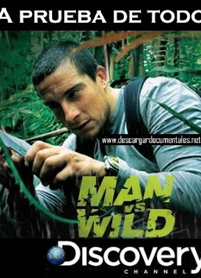 documental man vs Wild a prueba de todo discovery