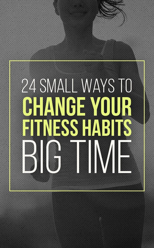 Tiny Ways To Change Your Fitness Habits Big Time
