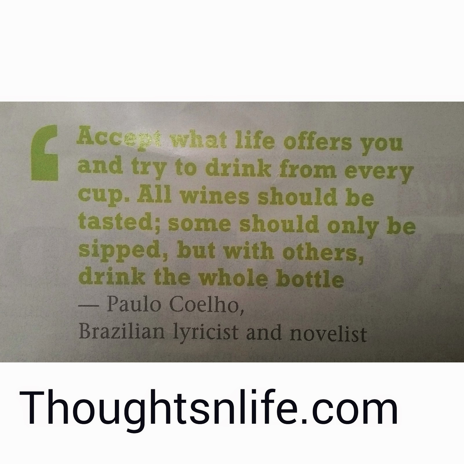 Positive Quotes Life Accept What Life Offers You And Try To Drink From Every Cup.