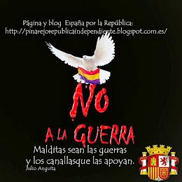 MALDITAS SEAN LAS GUERRA Y LOS CANALLAS QUE LAS APOYAN. (Julio Anguita)