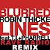 Røb¡n Th¡ck feat Pharr£ll - Blµrr£ L¡nes (Rave Radio Remix)
