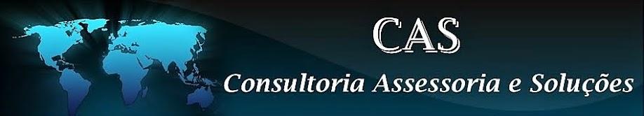 """CAS  - """"CONSULTORIA  ASSESSORIA  e  SOLUÇÕES"""""""
