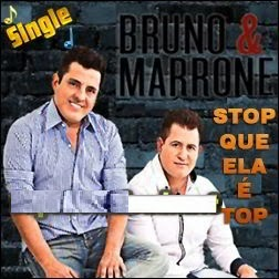 Bruno e Marrone - Stop Que Ela � Top