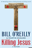"""Killing Jesus: A History"" by Bill O'Reilly"