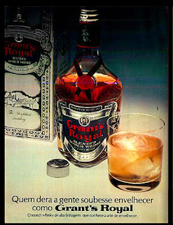Grant' s Royal  whisky,  os anos 70; propaganda na década de 70; Brazil in the 70s, história anos 70; Oswaldo Hernandez;
