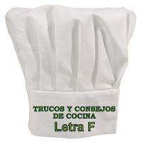 Trucos y Consejos de Cocina. Letra F.