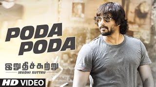 "Poda Poda Video Song __ ""Irudhi Suttru"" __ R. Madhavan, Ritika Singh"