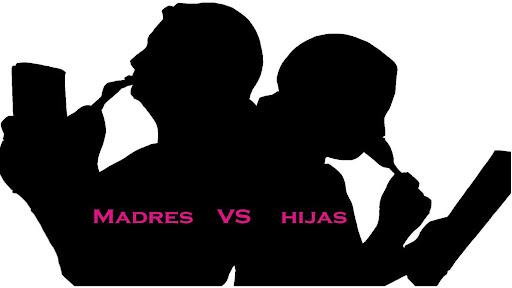 Madres VS hijas