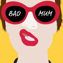 Bad Mum 2B