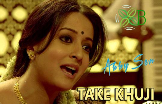 Take Khuji - Abby Sen, Anweshaa