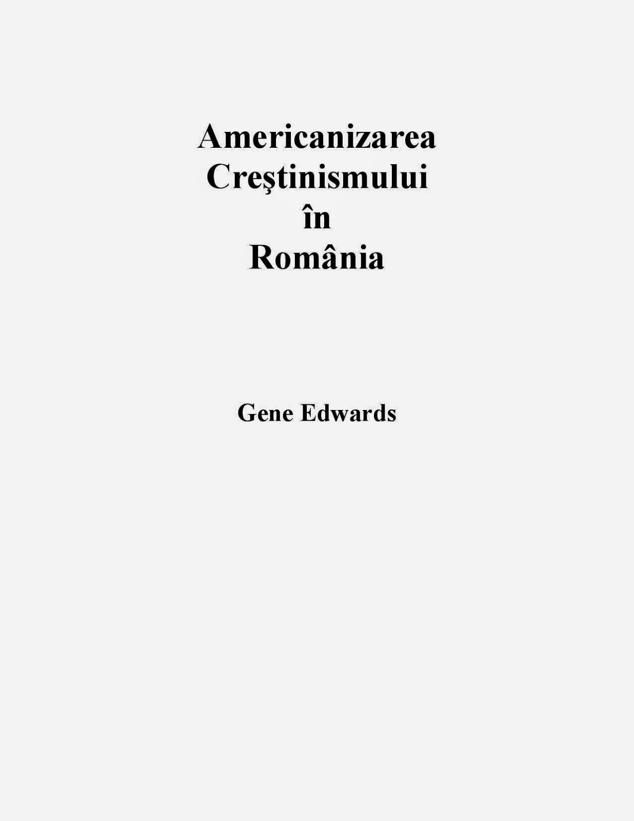 Gene Edwards-Americanizarea Creştinismului în România-