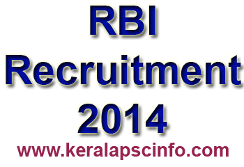 RBI 2014, Reserve Bank of India, www.rbi.org.in, RBI RECRUITMENT 2014, www.keralapscinfo.com, kerala psc,