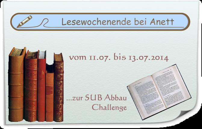 http://anettsbuecherwelt.blogspot.de/2014/07/lesewochenende-zur-sub-abbau-challenge.html