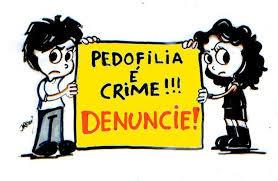 PEDOFILIA É CRIME: DENUNCIE
