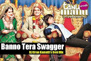 Banno+Tera+Swagger-Dj+Kiran+Kamath+Desi+Mix