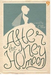 Novel After The Honeymoon by Ollie Bekas