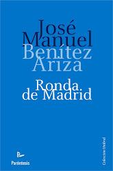 La trilogía (3): RONDA DE MADRID