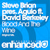 Steve Brian pres. Agulo feat. David Berkeley – Blood and the Wine (Lyrics)
