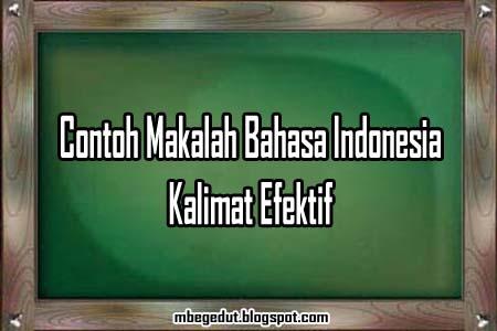 Contoh Makalah Bahasa Indonesia :: Kalimat Efektif dan Permasalahannya