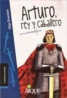 """""""Arturo, rey y caballero"""", de Olga Drennen. editorial AIQUE"""