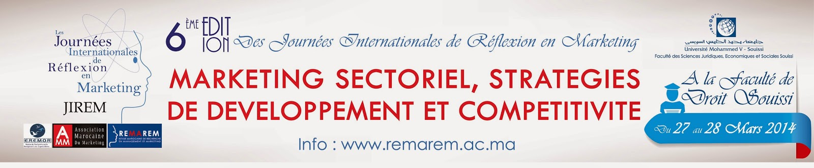 6ème édition des Journées Internationales de Réflexion en Marketing «JIREM», les 27 et 28/03/2014