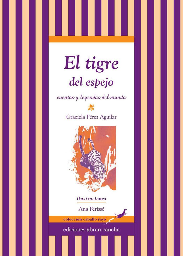 El tigre del espejo cuentos y leyendas ediciones abran for El rincon del espejo