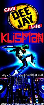 DeejaY KlismaN